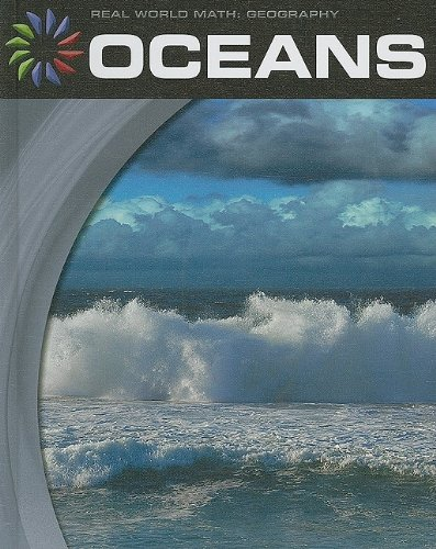 Download Oceans (Real World Math: Geography) PDF