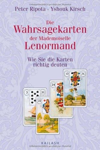 Die Wahrsagekarten der Mademoiselle Lenormand: Wie Sie die Karten richtig deuten