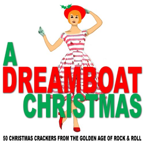a dreamboat christmas 50 christmas crackers from a golden age of rock and roll
