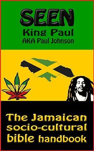 Seen: The Jamaican socio-cultural bible handbook (Jamaican Bible)