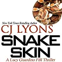 Snake Skin: A Lucy Guardino FBI Thriller, Book 1 Audiobook by CJ Lyons Narrated by Lauren Roth
