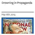 Drowning in Propaganda | John O'Sullivan