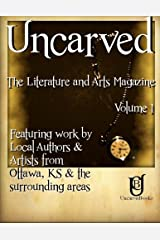 Uncarved: The Literature and Arts Magazine (Volume 1) Paperback