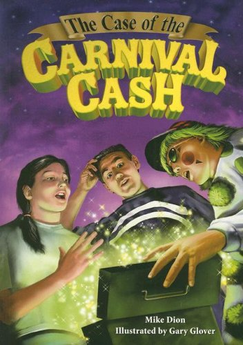 Read Online Steck-Vaughn Power Up!: Leveled Reader Grades 6 - 8 Case of the Carnival Cash, The PDF