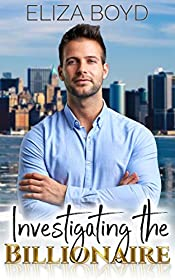 Investigating the Billionaire (Sweet Billionaire Romance Book 1)
