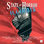 State of Horror: Illinois | Armand Rosamilia,A. Lopez Jr.,Jay Seate,Claire C. Riley,Julianne Snow,Eli Constant,Stuart Conover,Frank J. Edler,DJ Tyrer