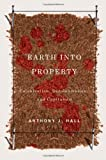 Earth into Property, Anthony J. Hall, 0773531211
