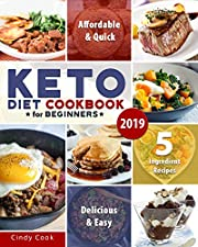 Keto Diet Cookbook for Beginners 2019: 5-Ingredient Affordable, Quick & Easy Recipes on the Ketogenic Diet