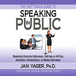 The Fast Track Guide to Speaking in Public