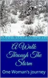 img - for A Walk Through The Storm: One Woman's journey book / textbook / text book