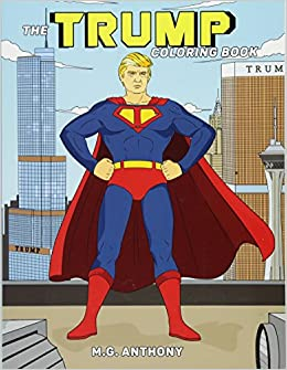 Amazon Com The Trump Coloring Book 9781682610282 Anthony M G Books