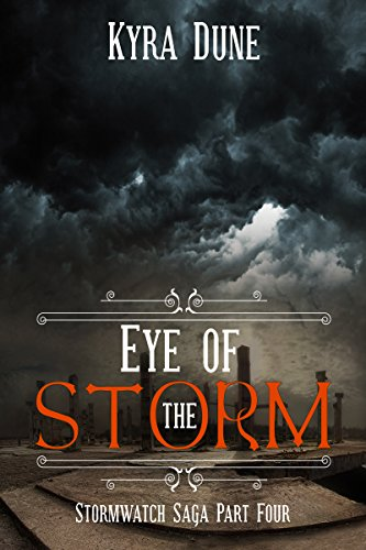 Eye Of The Storm (Stormwatch Saga #4) by [Dune, Kyra]