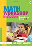 Math Workshop in Action: Strategies for Grades K-5 (Eye on Education)