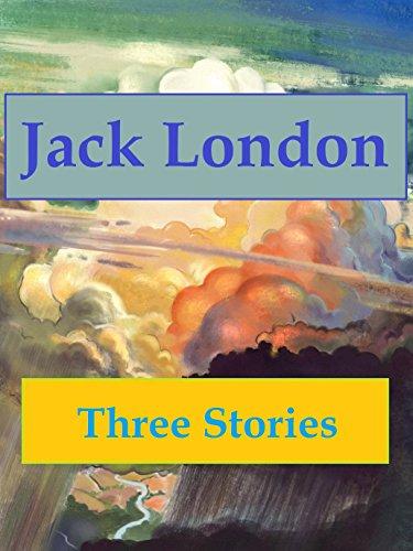 Jack London, Three Stories (Illustrated)