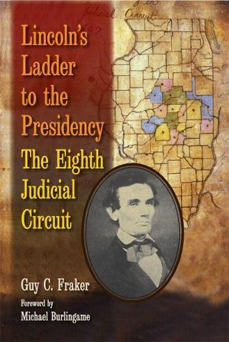 Lincoln's Ladder to the Presidency: The Eighth Judicial Circuit pdf epub