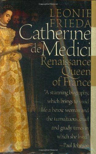 Catherine de Medici: Renaissance Queen of France by Leonie Frieda (2005-01-18)