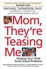 Mom, They're Teasing Me: Helping Your Child Solve Social Problems Kindle Edition