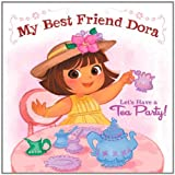 Let's Have a Tea Party!: My Best Friend Dora, Books Central