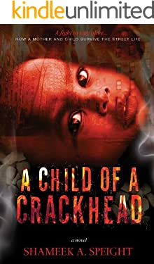 A CHILD OF A CRACKHEAD (Part 1)