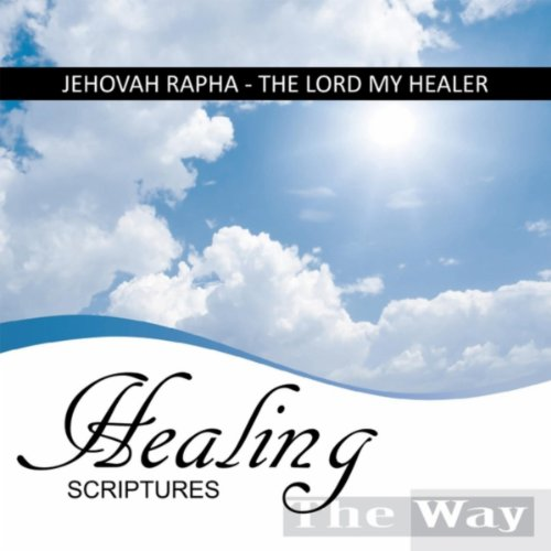 Jehovah Rapha / The Lord My Healer