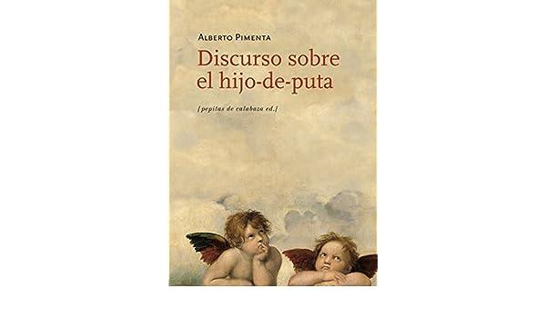 ALBERTO PIMENTA DISCURSO HIJO DE PUTA