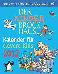 Der Kinder Brockhaus Kalender für clevere Kids 2012: Mit Brockhaus clever durchs Jahr!