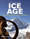The Complete Ice Age: How Climate Change Shaped the World (The Complete Series)