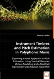 Instrument Timbres and Pitch Estimation in Polyphonic Music, Dominik Loeffler, 3836462974