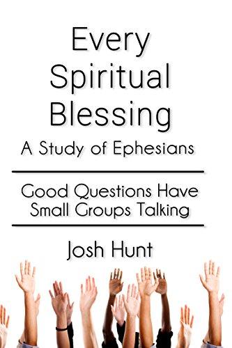 Every Spiritual Blessing - Every Spiritual Blessing: A Study of Ephesians