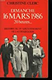 img - for Dimanche 16 mars 1986, 20 heures-- (French Edition) book / textbook / text book