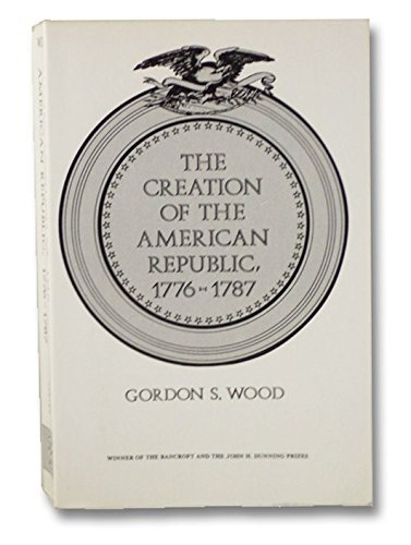 Wood: Creation of the American Republic 1776-1787 (The Norton library) by G S WOOD (1972-04-01)