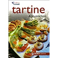 Tartine e stuzzichini. Ediz. illustrata