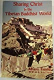 Sharing Christ in the Tibetan Buddhist World/With Supplement by Marku Tsering (1993-06-04)