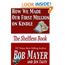 How We Made Our First Million on Kindle: The Shelfless Book