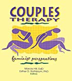img - for Couples Therapy: Feminist Perspectives (Monograph Published Simultaneously As Women & Therapy, Vol 19, No 3) book / textbook / text book