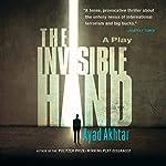 The Invisible Hand | Ayad Akhtar