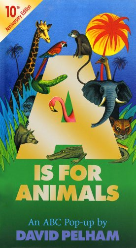 A Is for Animals: 10th Anniversary Edition (Pop -