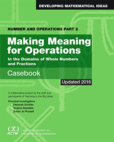 Number and Operations, Part 2: Making Meaning for Operations Casebook