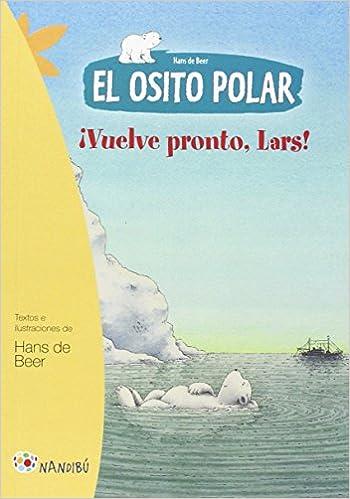 El Osito Polar. Vuelve Pronto, Lars (Nandibú)