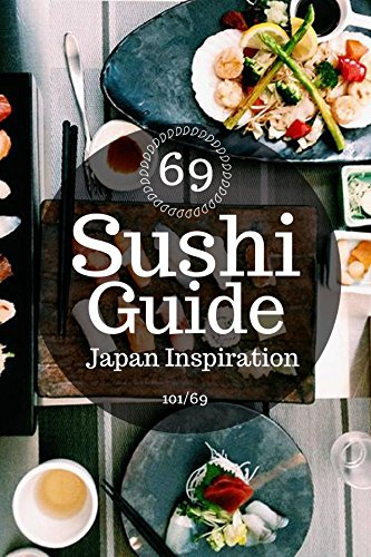 sushi 69 sushi guide japan food inspiration hd photo kindle rh amazon com Japan Food Pyramid Recommended Serving Sizes of Food