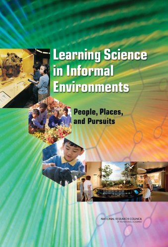 Learning Science in Informal Environments: People, Places, and Pursuits (STEM Education)