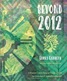 Beyond 2012, James Endredy, 0738711586