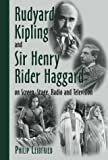 img - for Rudyard Kipling and Sir Henry Rider Haggard on Screen, Stage, Radio and Television by Philip Leibfried (1999-10-31) book / textbook / text book