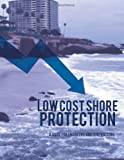 Low Cost Shore Protection: a Guide for Engineers and Contractors, The The U. S. Army Corps of Engineers, 1495420957
