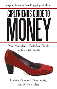 Book The Good Friends Guide to Money: Your Math-Free, Guilt-Free Guide to Financial Health