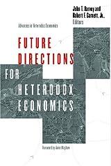Future Directions for Heterodox Economics (Advances In Heterodox Economics) Paperback