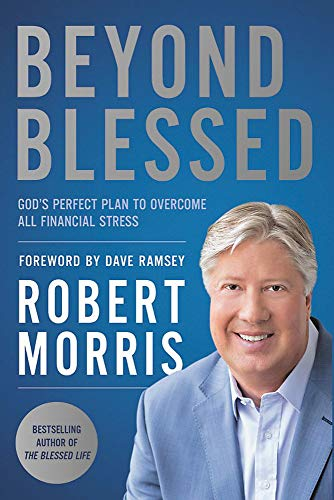 Beyond Blessed: God's Perfect Plan to Overcome All Financial Stress
