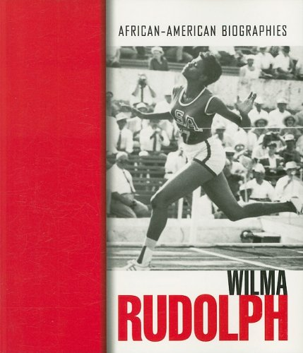 Wilma Rudolph (African-American Biographies)