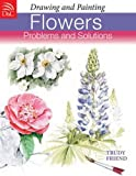 Drawing & Painting Flowers - Problems & Solutions