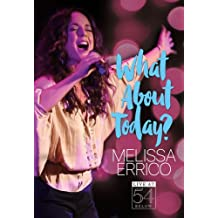 Melissa Errico: What About Today? Live at 54 BELOW